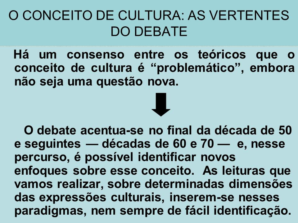 O CONCEITO DE CULTURA: AS VERTENTES DO DEBATE