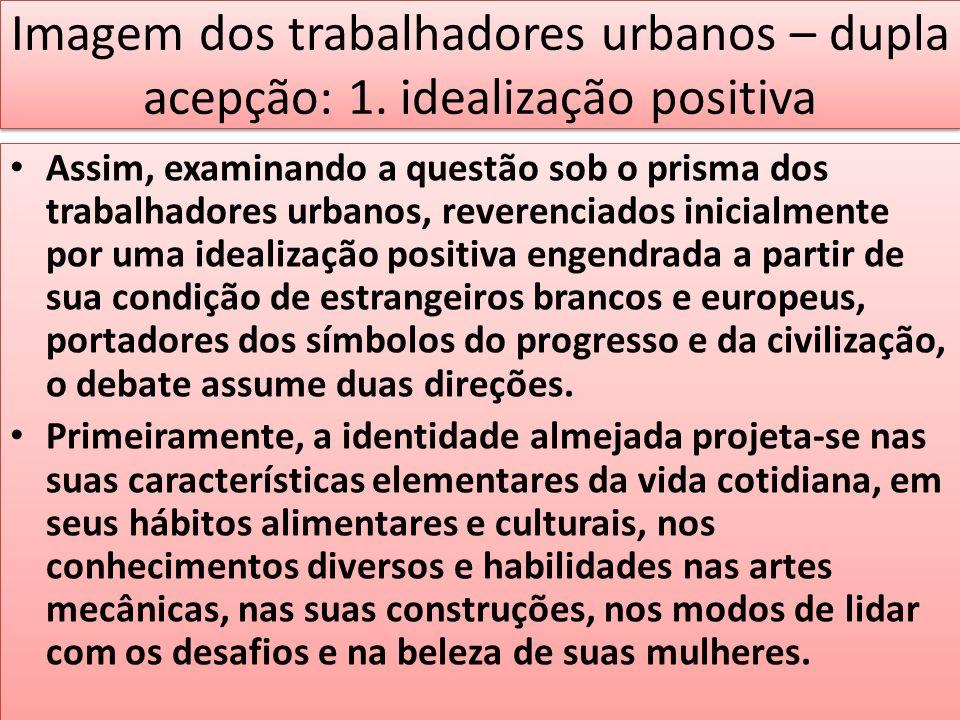Imagem dos trabalhadores urbanos – dupla acepção: 1