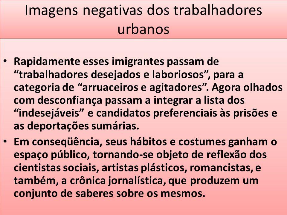 Imagens negativas dos trabalhadores urbanos