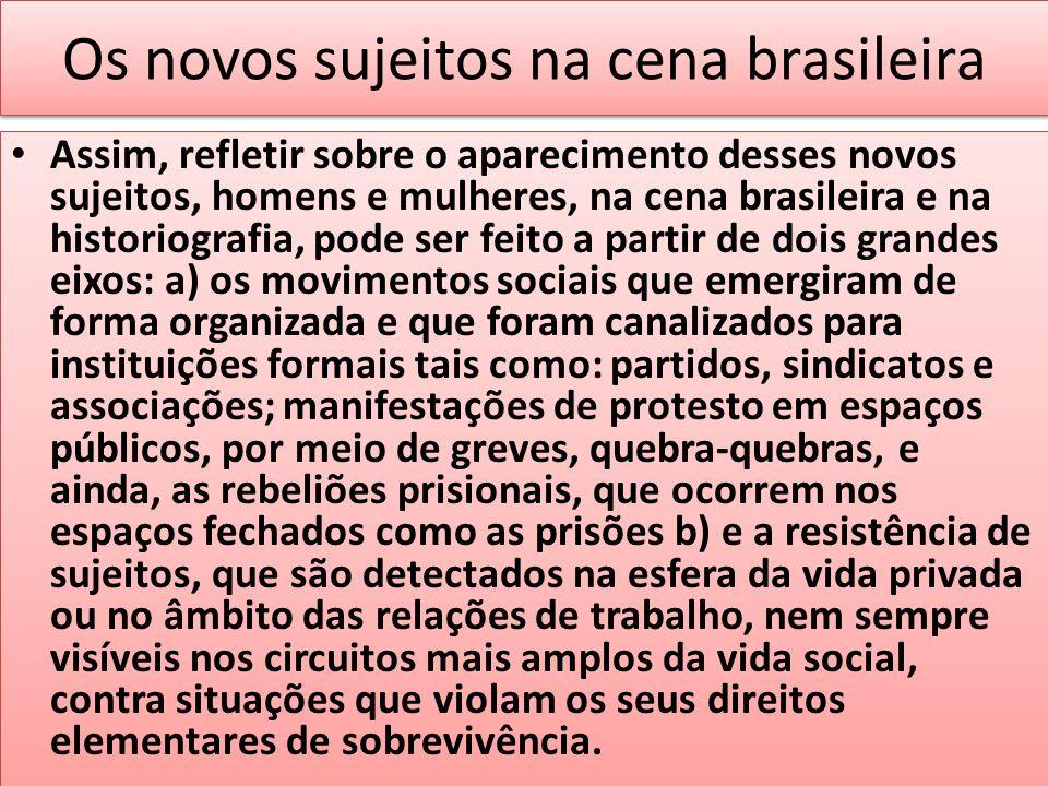 Os novos sujeitos na cena brasileira