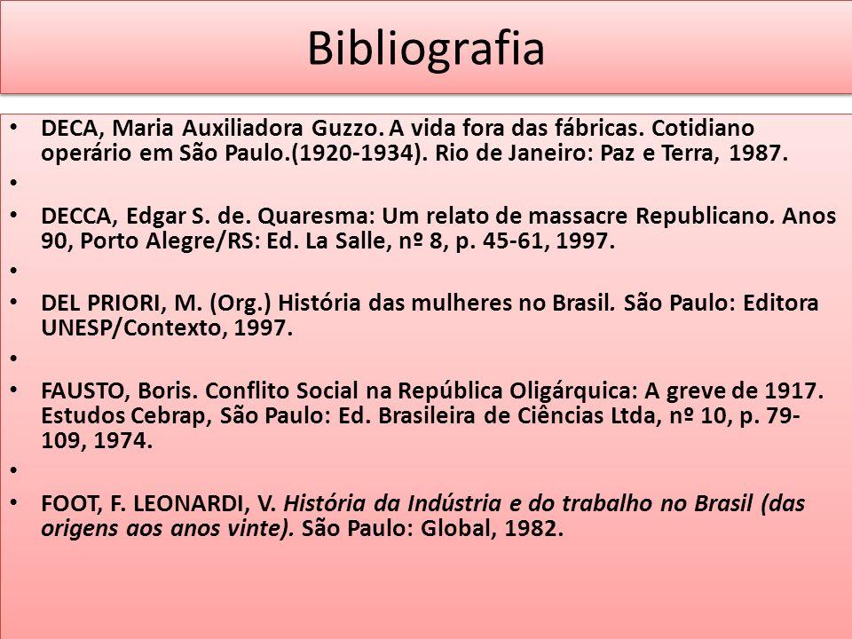 BibliografiaDECA, Maria Auxiliadora Guzzo. A vida fora das fábricas. Cotidiano operário em São Paulo.(1920-1934). Rio de Janeiro: Paz e Terra, 1987.