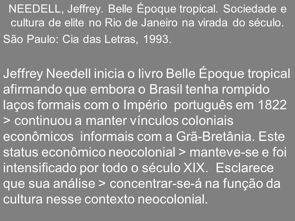 NEEDELL, Jeffrey. Belle Époque tropical