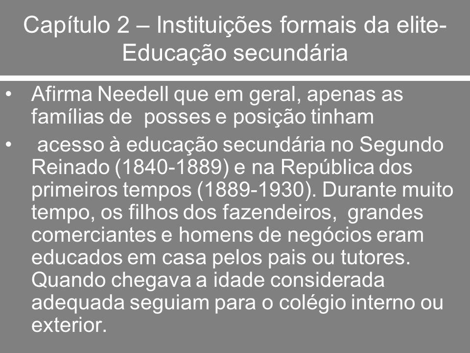 Capítulo 2 – Instituições formais da elite- Educação secundária