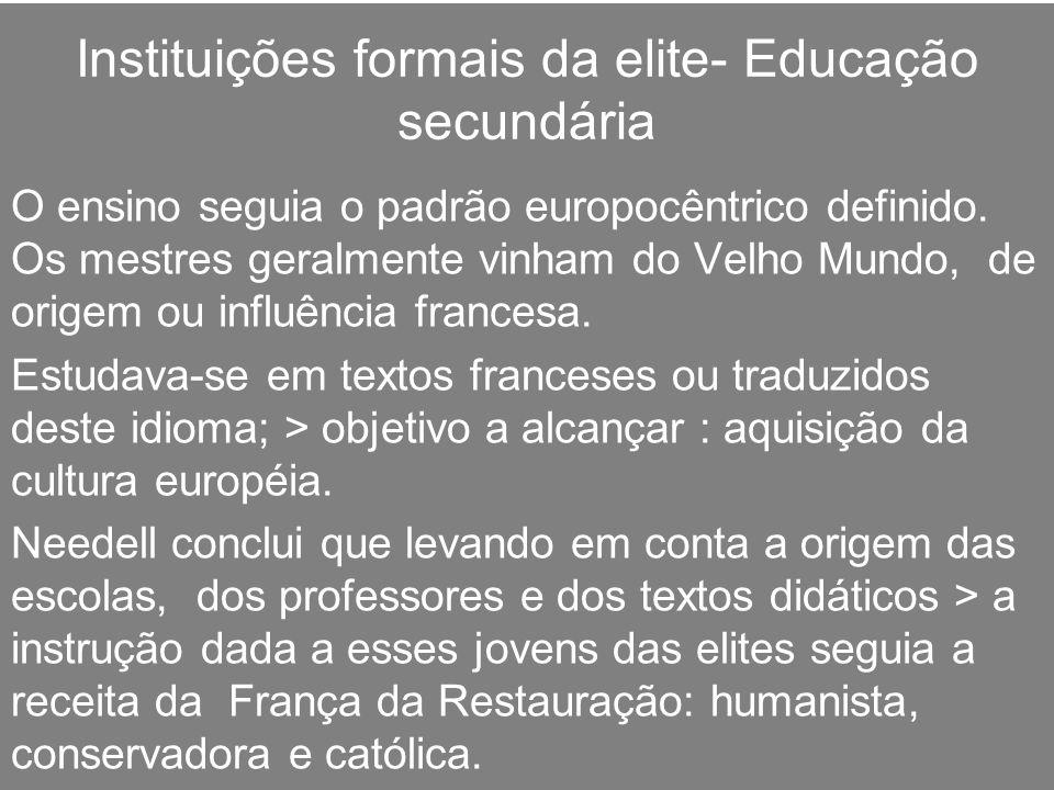 Instituições formais da elite- Educação secundária
