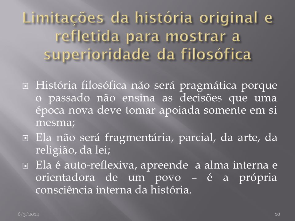 Limitações da história original e refletida para mostrar a superioridade da filosófica