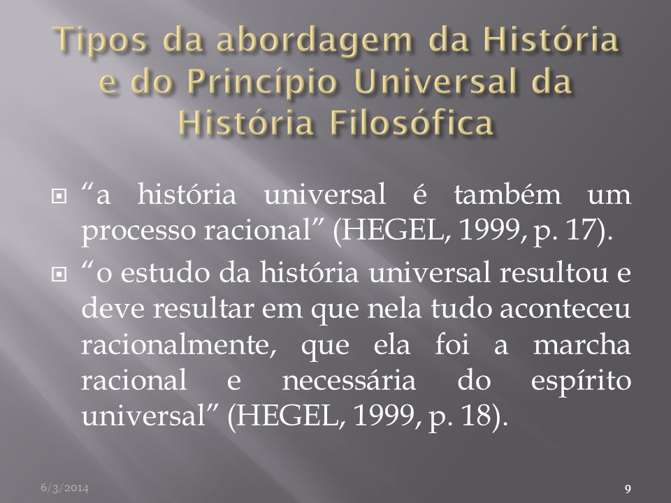 Tipos da abordagem da História e do Princípio Universal da História Filosófica