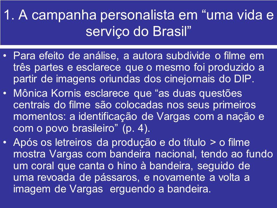 1. A campanha personalista em uma vida e serviço do Brasil