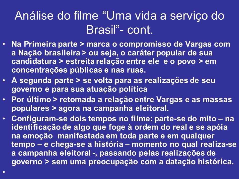 Análise do filme Uma vida a serviço do Brasil - cont.