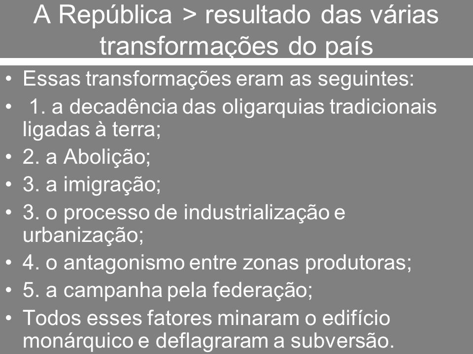 A República > resultado das várias transformações do país