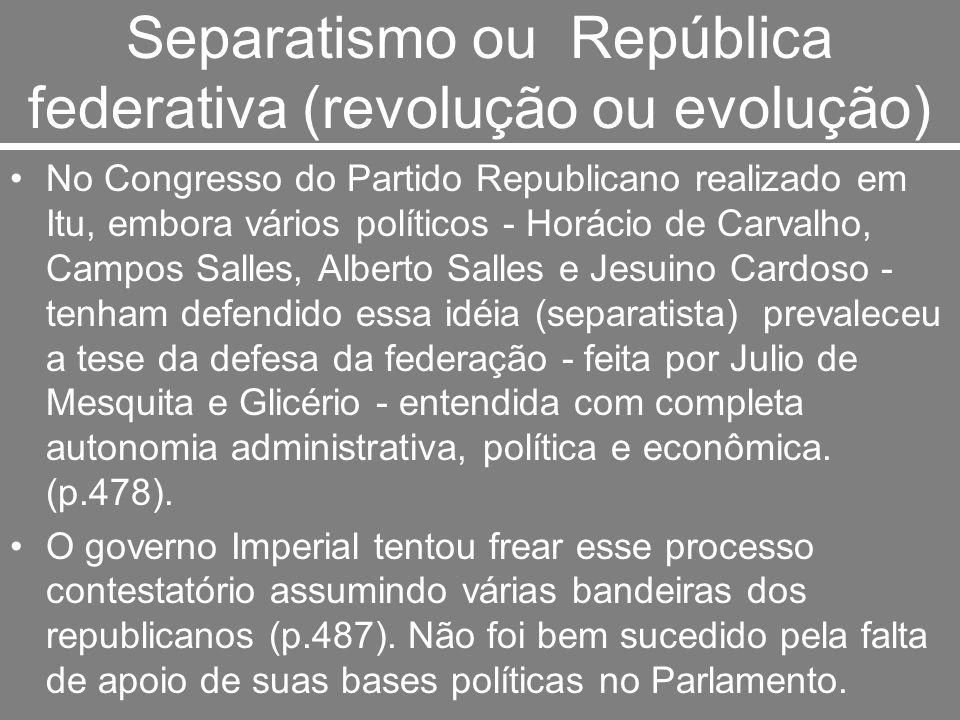 Separatismo ou República federativa (revolução ou evolução)