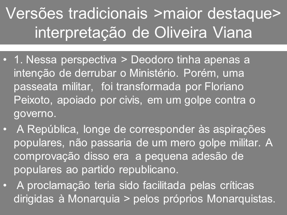Versões tradicionais >maior destaque> interpretação de Oliveira Viana