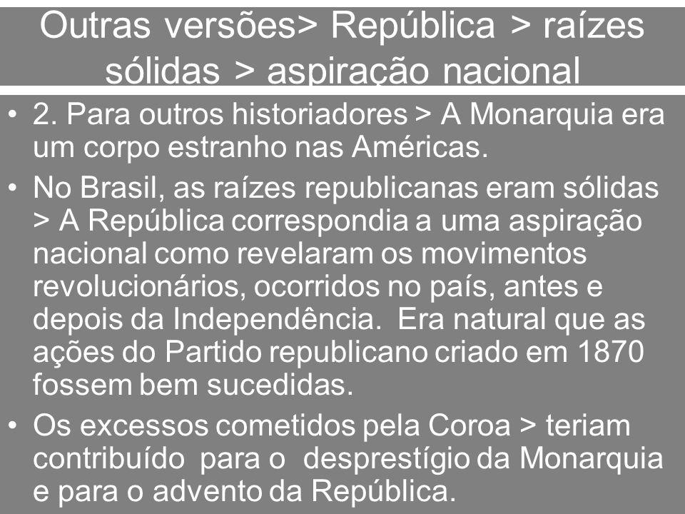 Outras versões> República > raízes sólidas > aspiração nacional