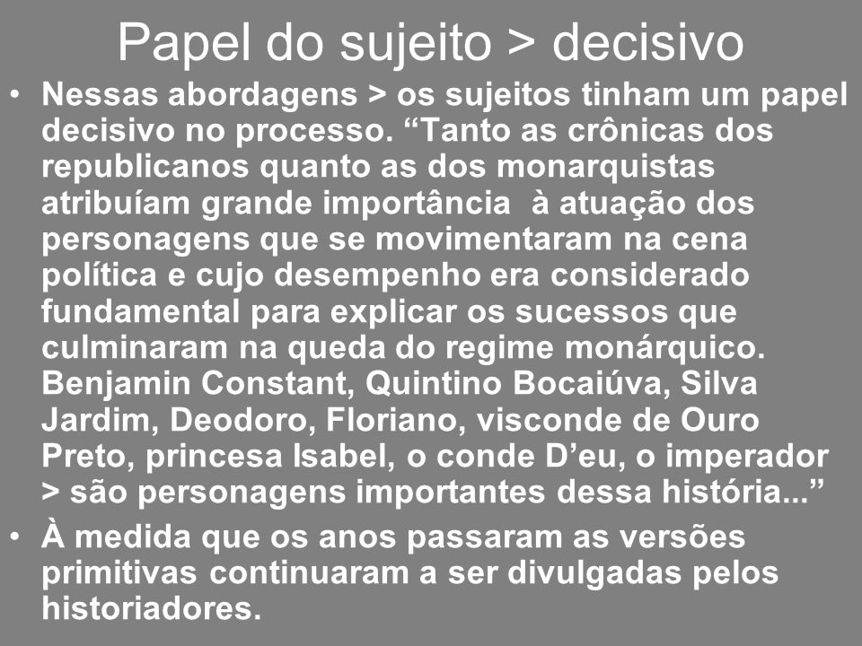Papel do sujeito > decisivo