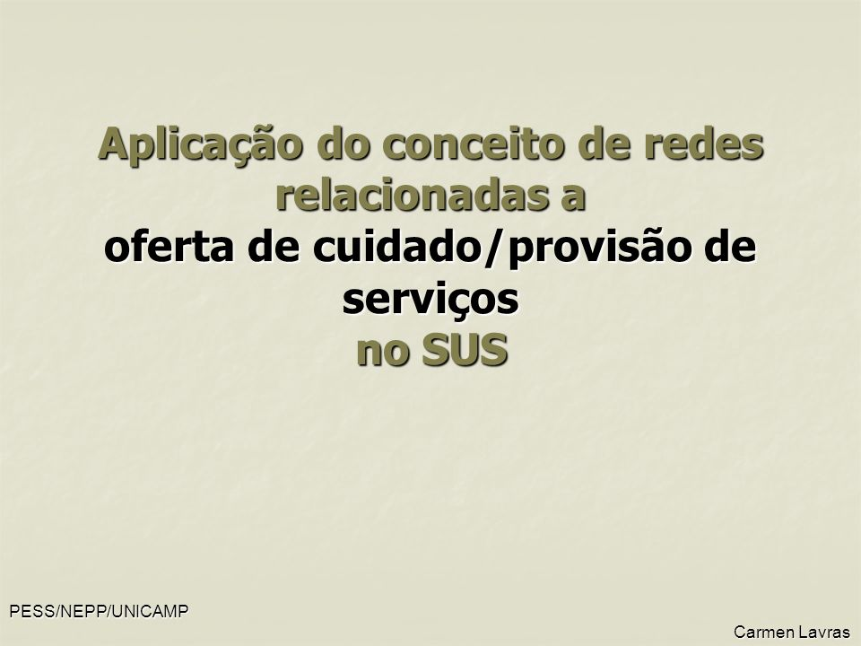 Aplicação do conceito de redes relacionadas a oferta de cuidado/provisão de serviços no SUS