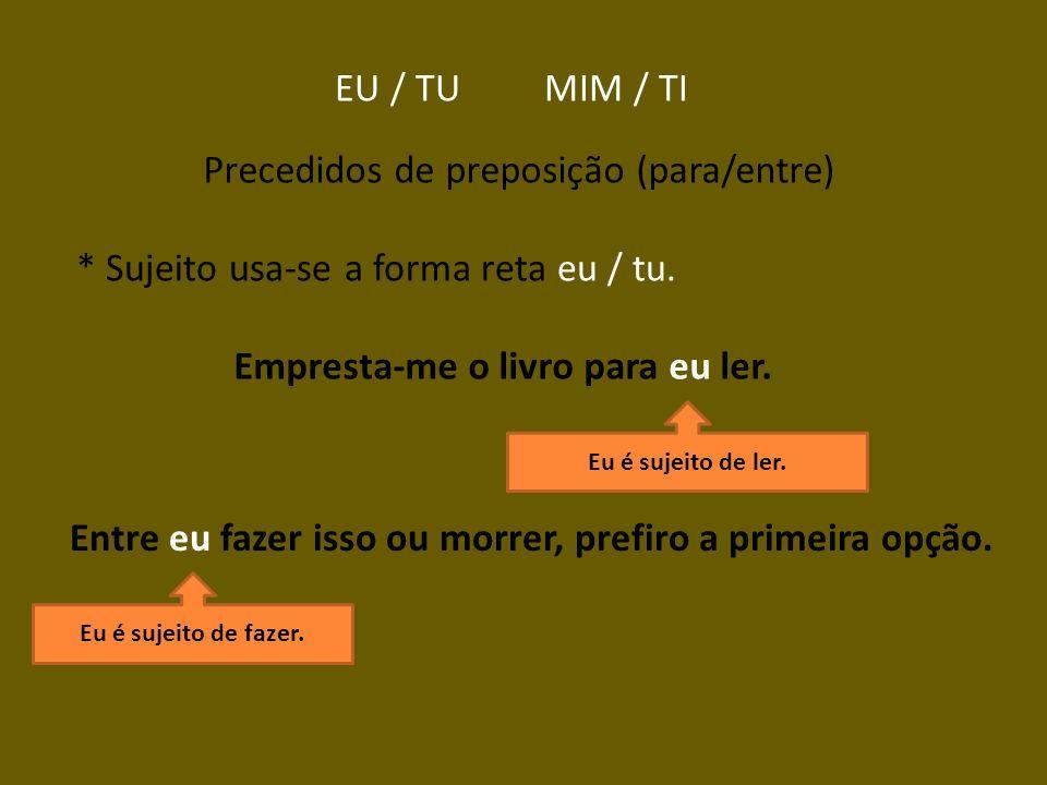 Precedidos de preposição (para/entre)