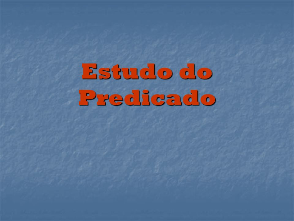Estudo do Predicado