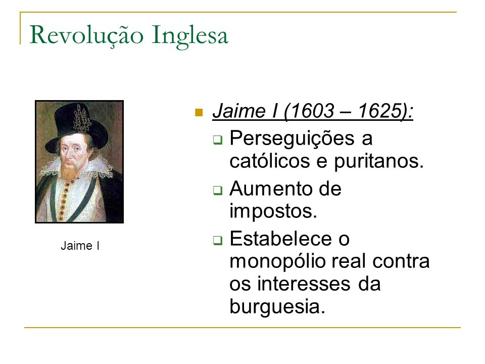 Revolução Inglesa Perseguições a católicos e puritanos.
