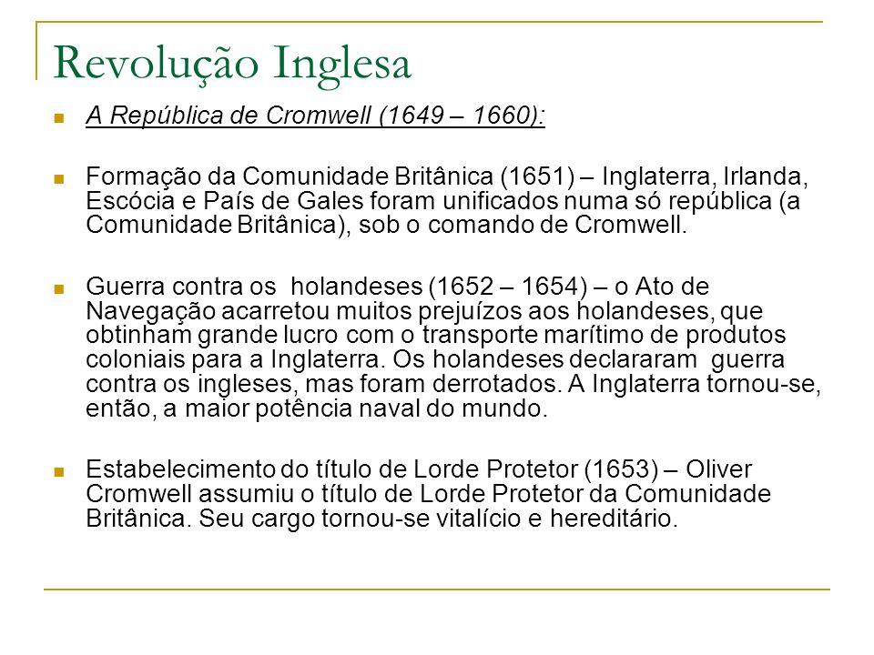 Revolução Inglesa A República de Cromwell (1649 – 1660):