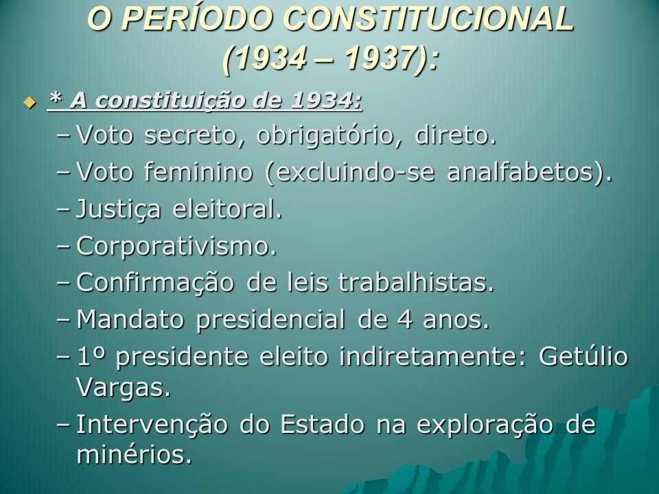 O PERÍODO CONSTITUCIONAL (1934 – 1937):