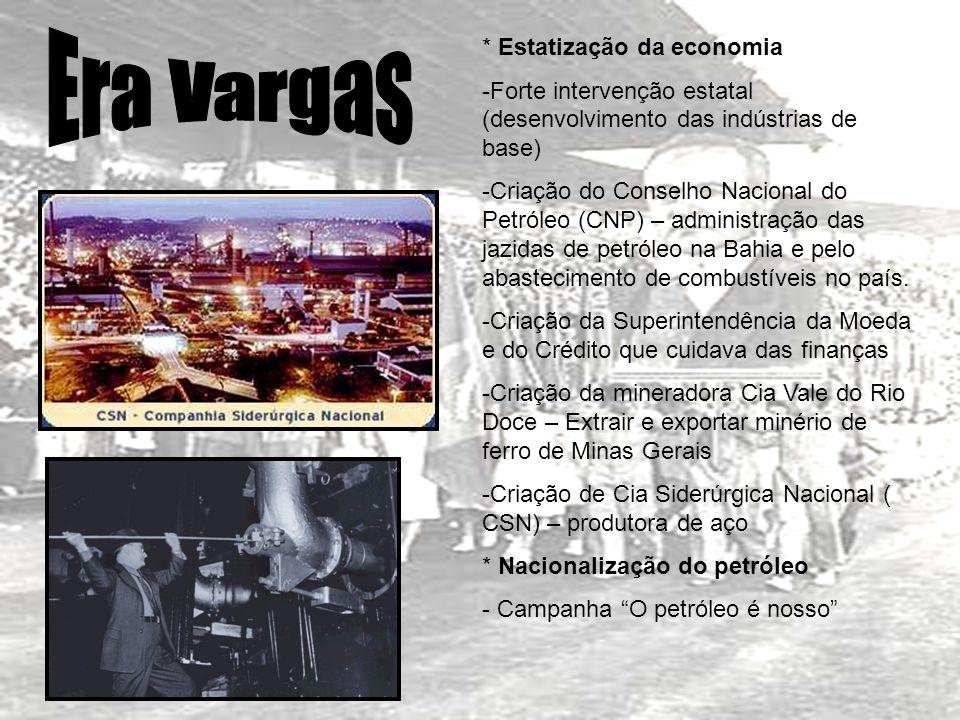 Era Vargas * Estatização da economia