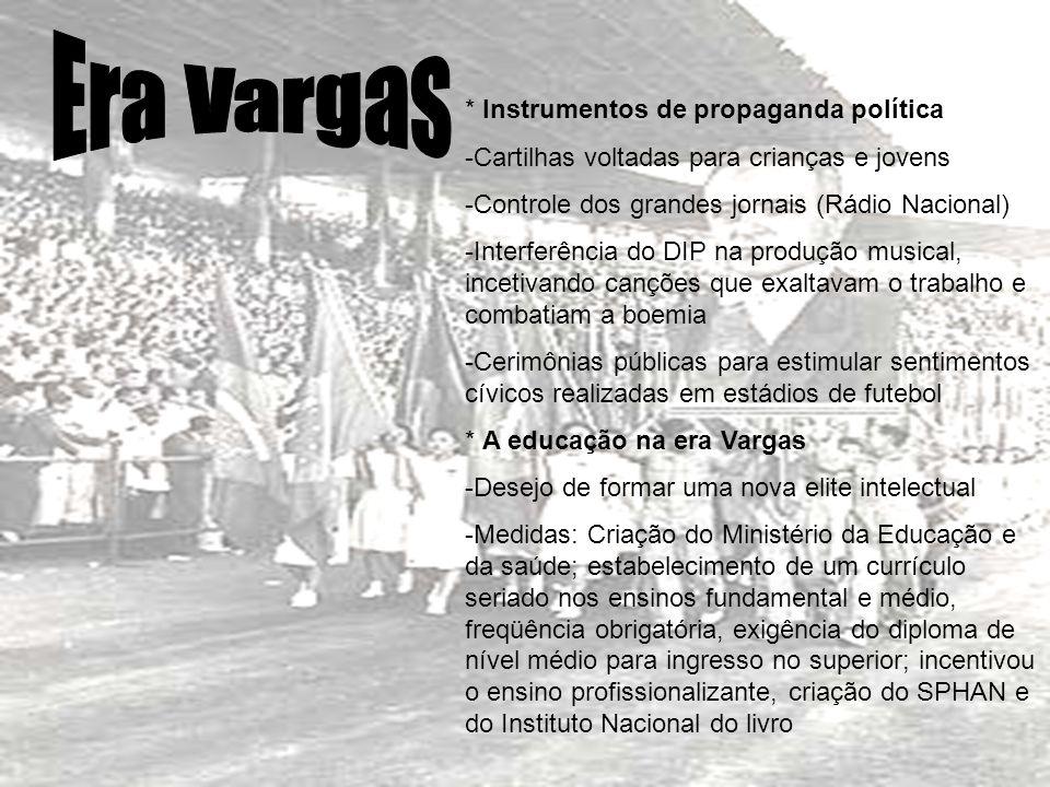 Era Vargas * Instrumentos de propaganda política