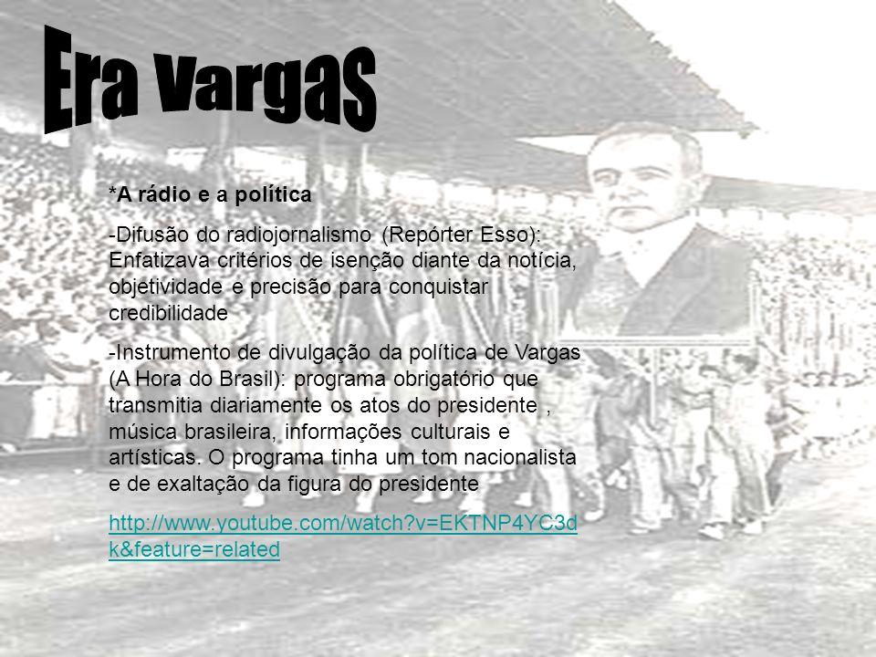 Era Vargas *A rádio e a política