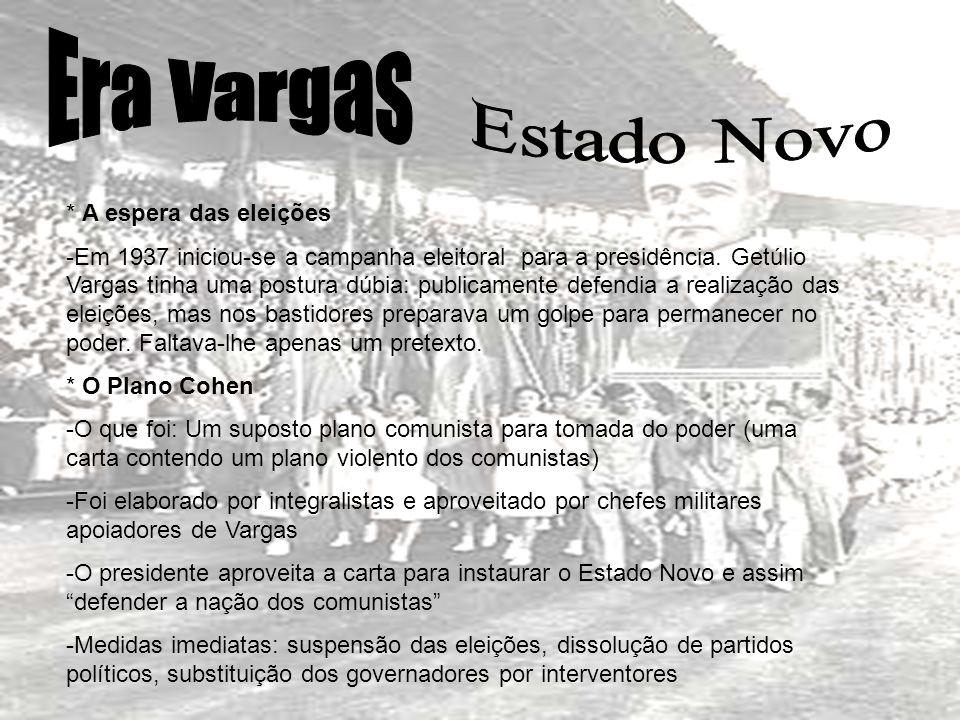 Era Vargas Estado Novo * A espera das eleições