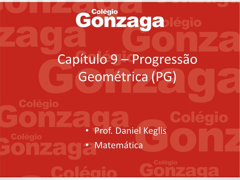 Capítulo 9 – Progressão Geométrica (PG)