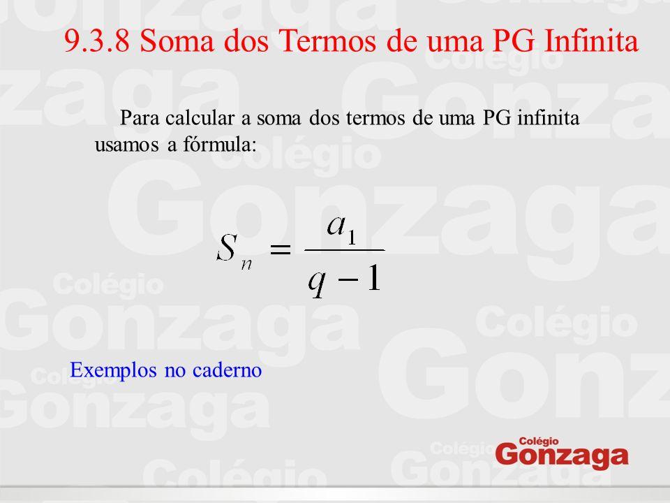 9.3.8 Soma dos Termos de uma PG Infinita