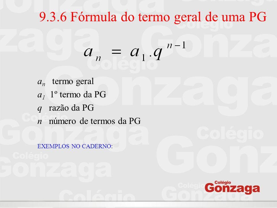 9.3.6 Fórmula do termo geral de uma PG