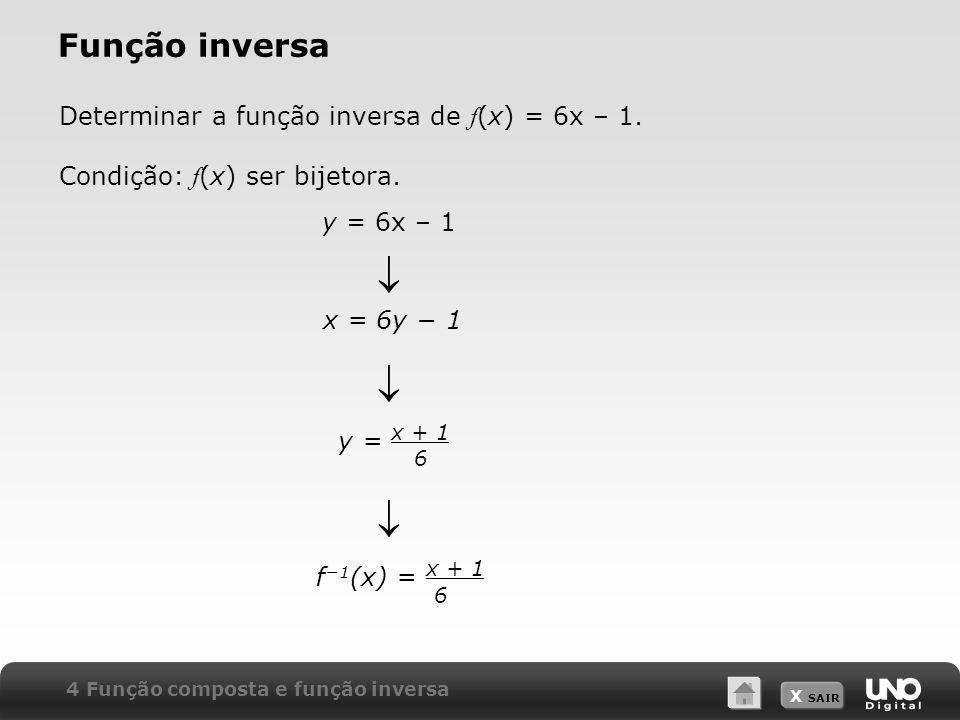  Função inversa 6 Determinar a função inversa de f(x) = 6x – 1.