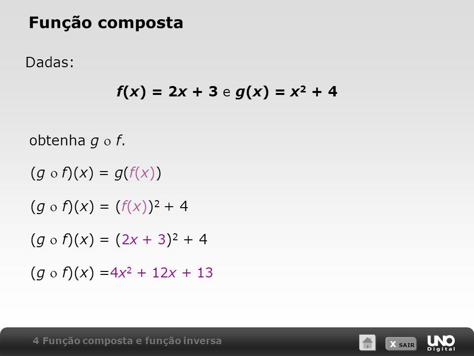 Função composta Dadas: f(x) = 2x + 3 e g(x) = x2 + 4 obtenha g  f.