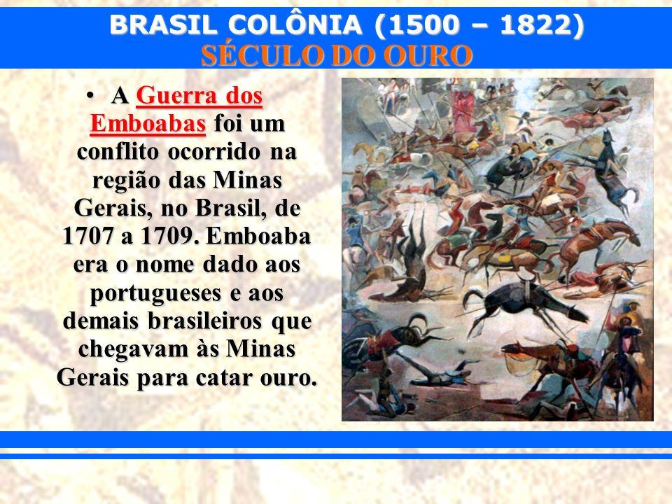 A Guerra dos Emboabas foi um conflito ocorrido na região das Minas Gerais, no Brasil, de 1707 a 1709.
