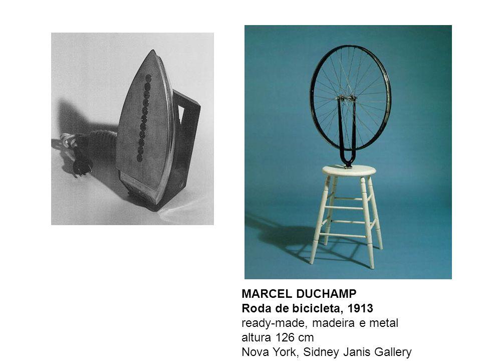 MARCEL DUCHAMP Roda de bicicleta, 1913 ready-made, madeira e metal altura 126 cm Nova York, Sidney Janis Gallery