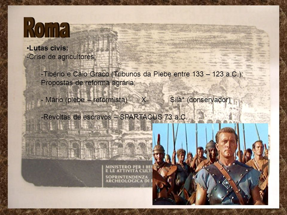 Roma Lutas civis: -Crise de agricultores;