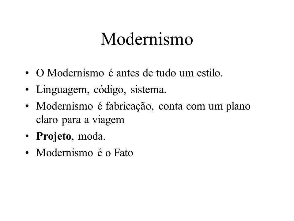 Modernismo O Modernismo é antes de tudo um estilo.