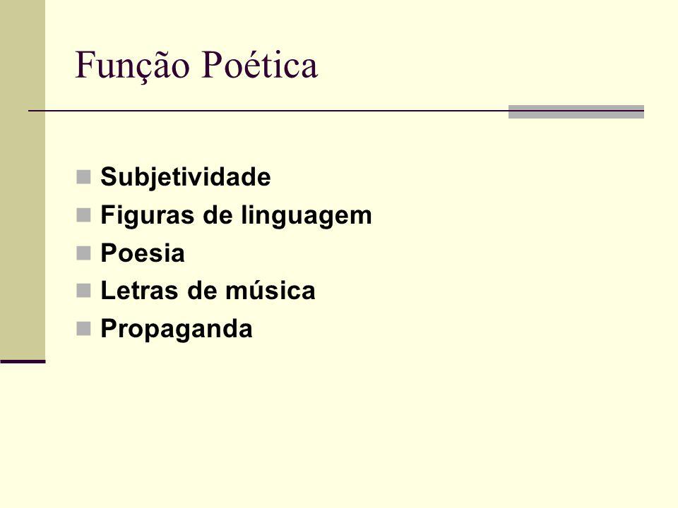 Função Poética Subjetividade Figuras de linguagem Poesia