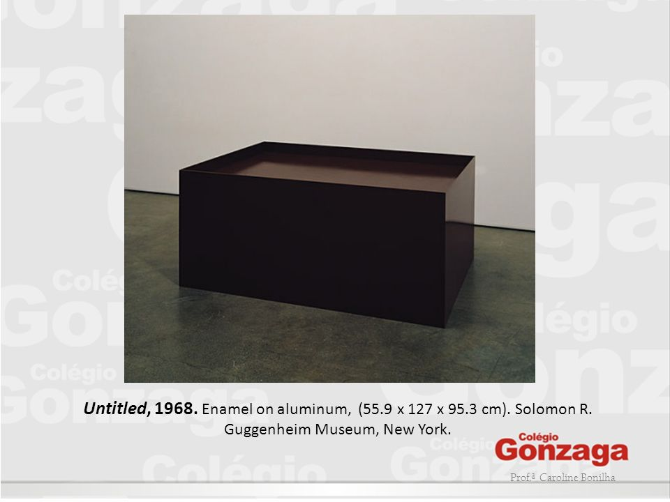 Untitled, 1968. Enamel on aluminum, (55.9 x 127 x 95.3 cm). Solomon R. Guggenheim Museum, New York.