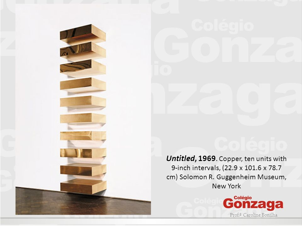 Untitled, 1969. Copper, ten units with 9-inch intervals, (22. 9 x 101