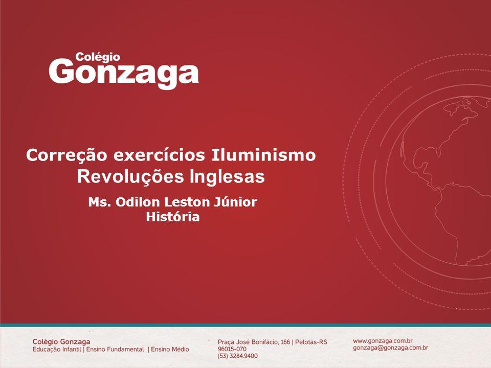 Correção exercícios Iluminismo Revoluções Inglesas REUNIÃO DE PAIS