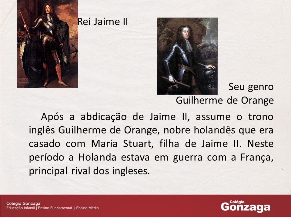 Rei Jaime II Seu genro Guilherme de Orange.