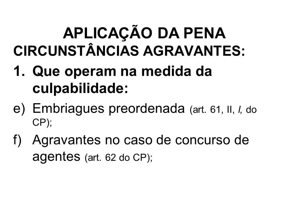 CIRCUNSTÂNCIAS AGRAVANTES:
