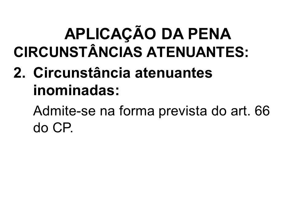 CIRCUNSTÂNCIAS ATENUANTES: