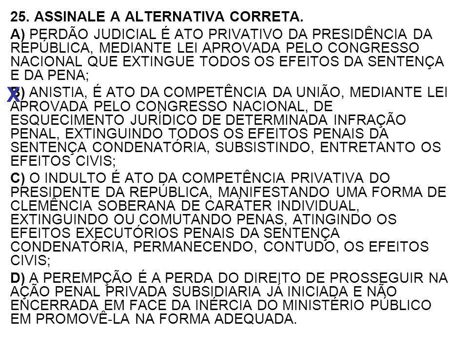 X 25. ASSINALE A ALTERNATIVA CORRETA.