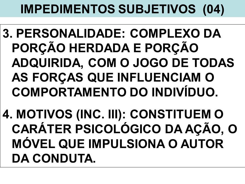 IMPEDIMENTOS SUBJETIVOS (04)
