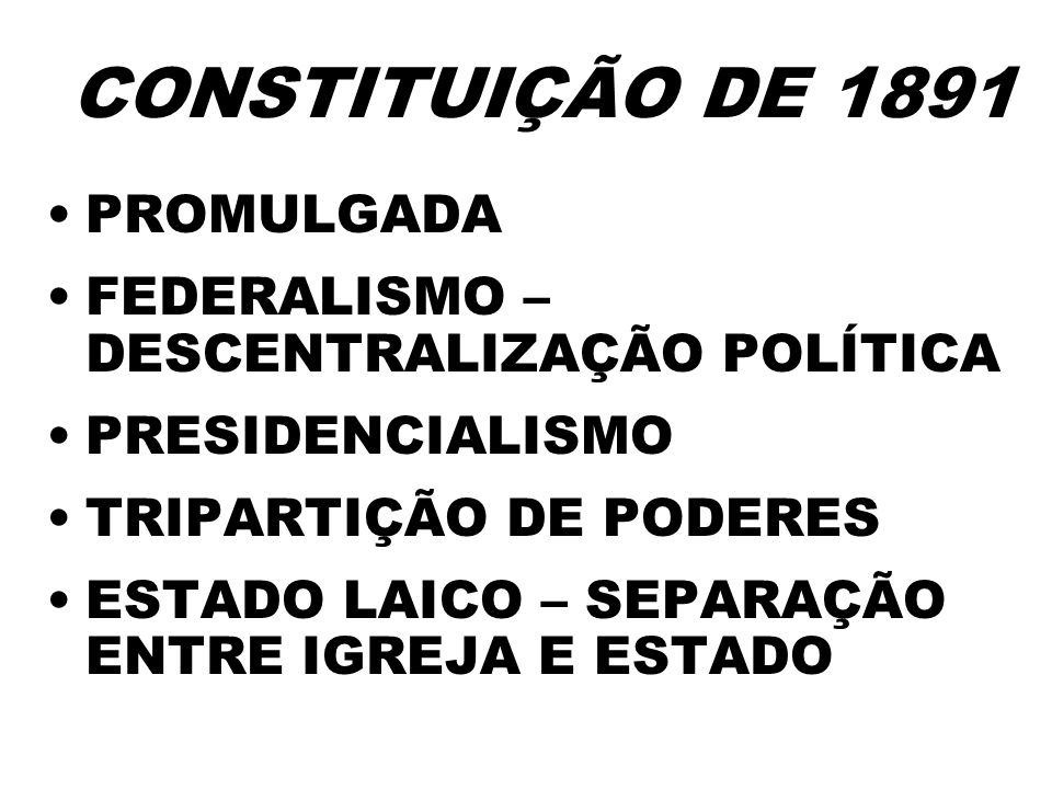 CONSTITUIÇÃO DE 1891 PROMULGADA