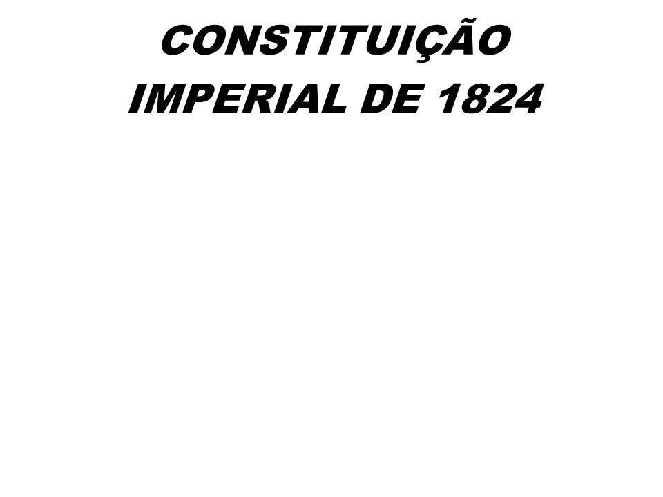 CONSTITUIÇÃO IMPERIAL DE 1824