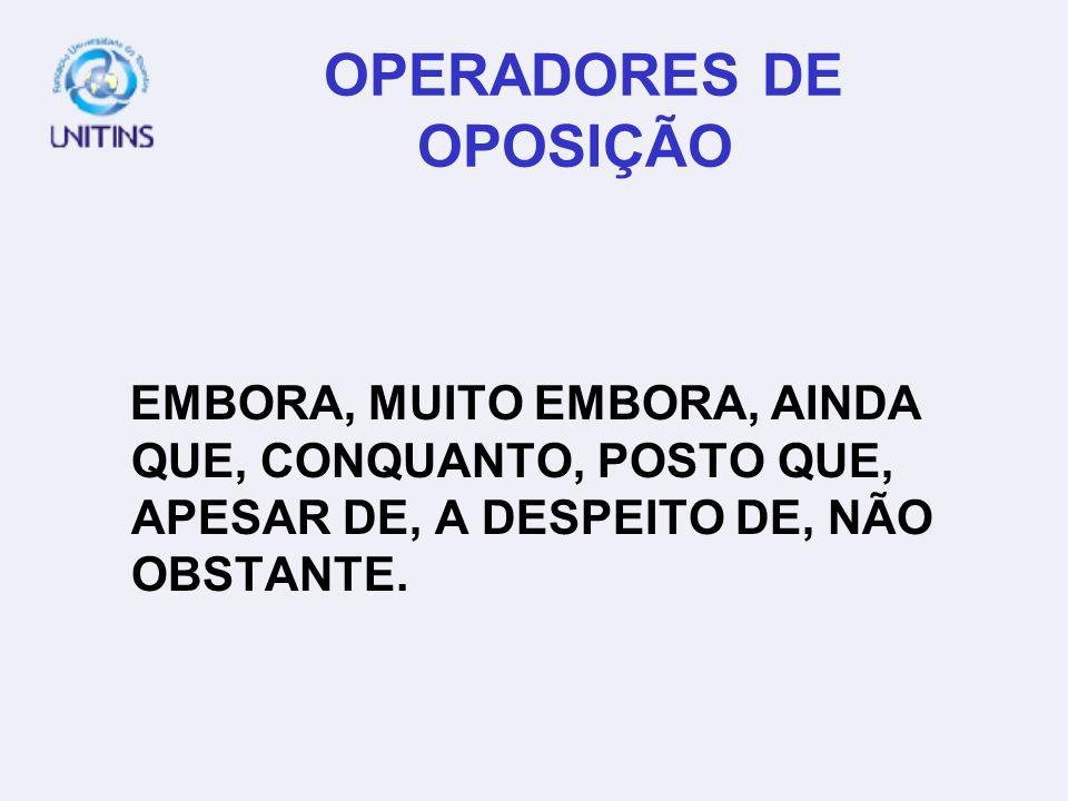 OPERADORES DE OPOSIÇÃO