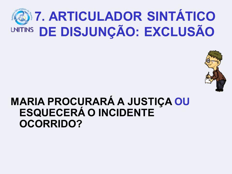 7. ARTICULADOR SINTÁTICO DE DISJUNÇÃO: EXCLUSÃO