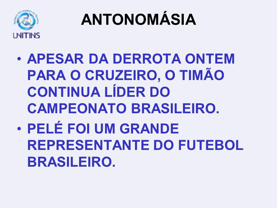 ANTONOMÁSIA APESAR DA DERROTA ONTEM PARA O CRUZEIRO, O TIMÃO CONTINUA LÍDER DO CAMPEONATO BRASILEIRO.